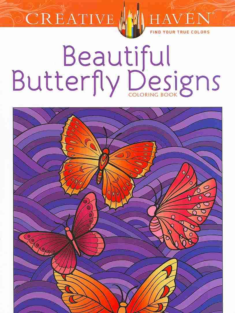 Creative Haven Beautiful Butterfly Designs Coloring Book By Mazurkiewicz, Jessica